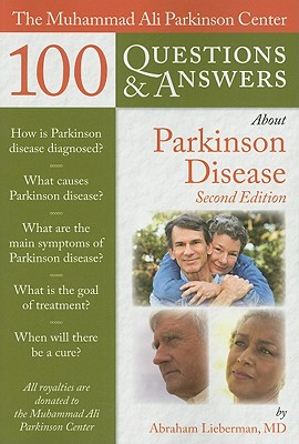 The Muhammad Ali Parkinson Center 100 Questions & Answers About Parkinson Disease By Lieberman, Abraham, M.D.