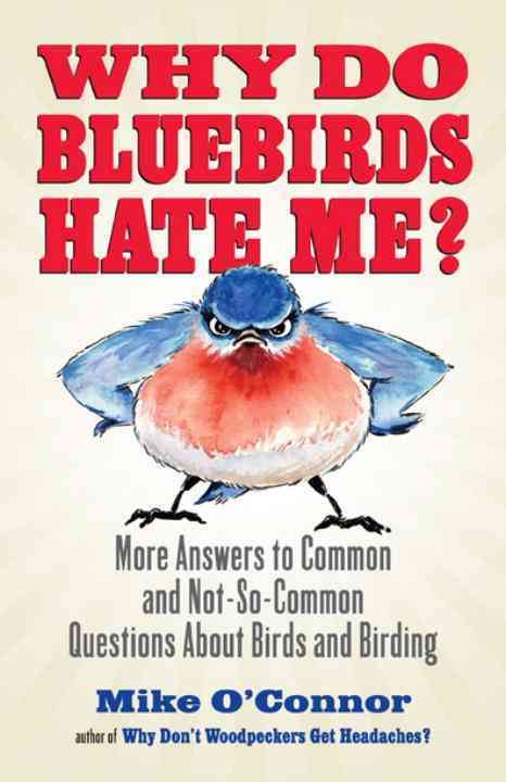 Why Do Bluebirds Hate Me? By O'Connor, Mike