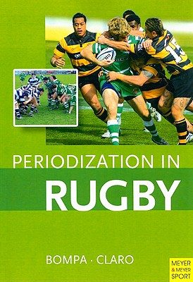 Periodization in Rugby By Bompa, Tudor/ Claro, Frederick
